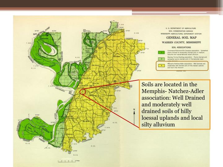 Soils are located in the Memphis- Natchez-Adler association: Well Drained and moderately well drained soils of hilly