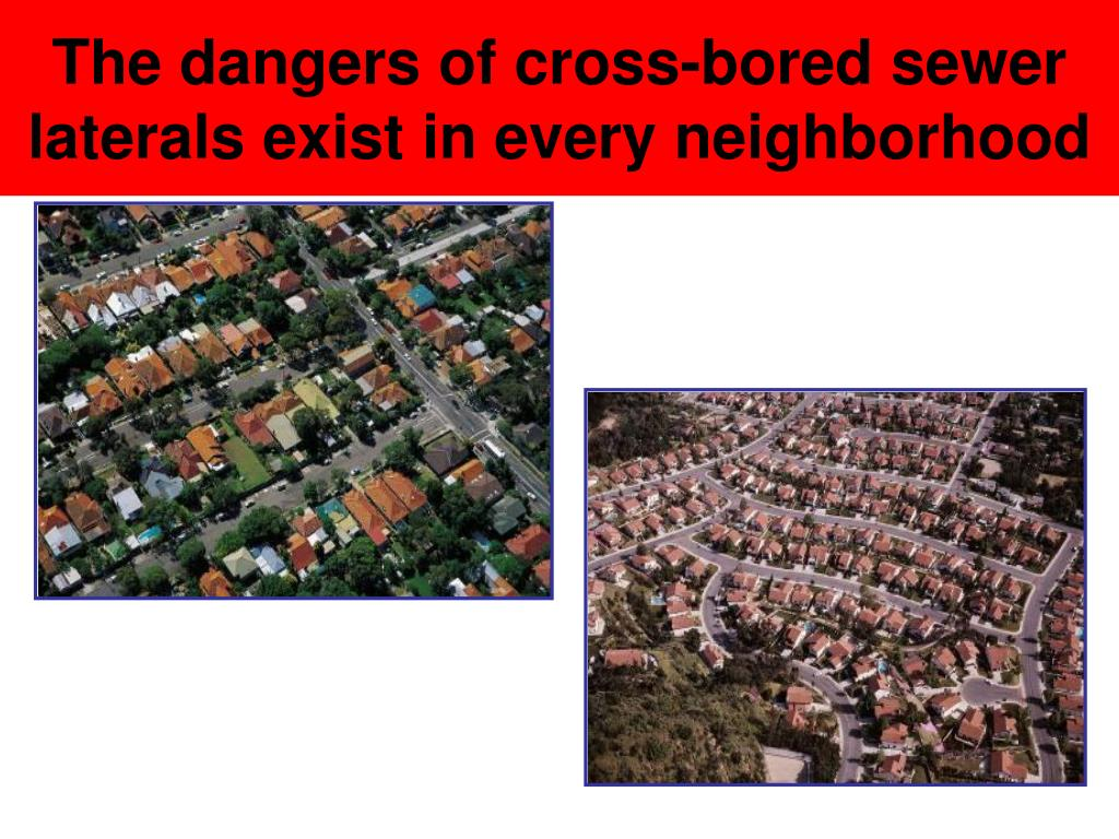 The dangers of cross-bored sewer laterals exist in every neighborhood