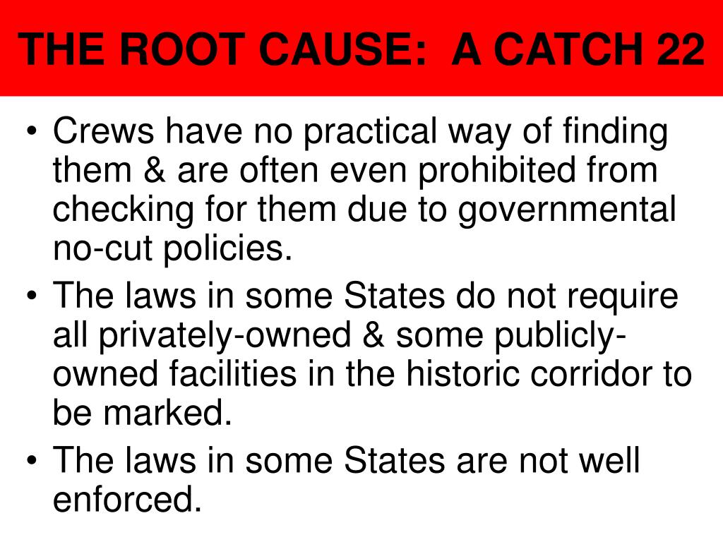 THE ROOT CAUSE:  A CATCH 22