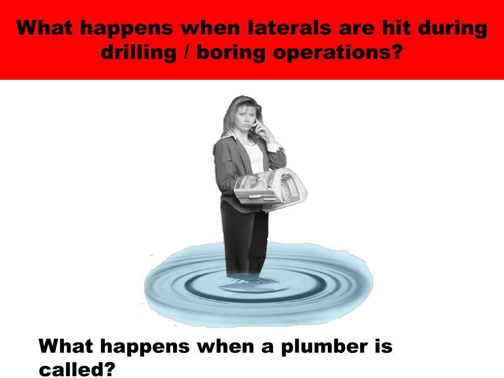 What happens when laterals are hit during drilling / boring operations?