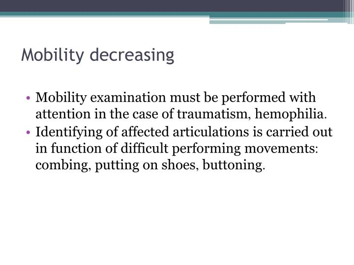 Mobility decreasing
