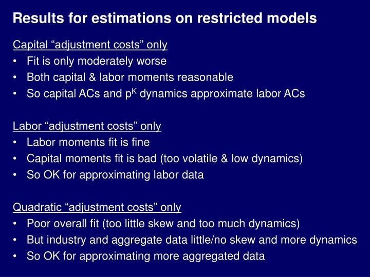 Results for estimations on restricted models