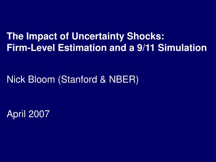 The Impact of Uncertainty Shocks:
