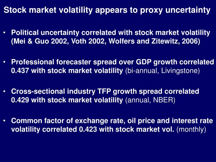 Stock market volatility appears to proxy uncertainty