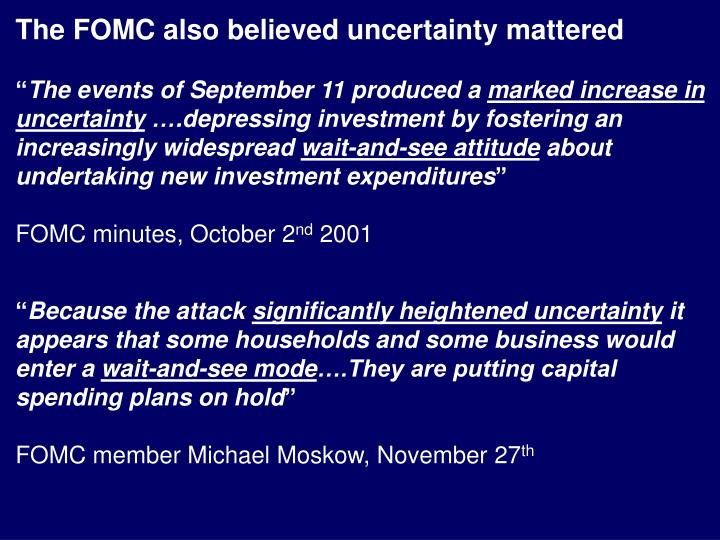The FOMC also believed uncertainty mattered