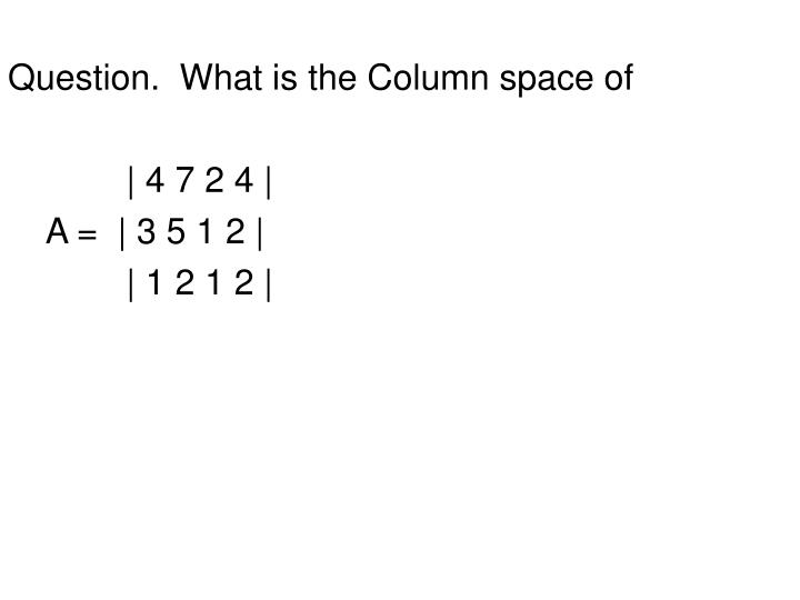 Question.  What is the Column space of
