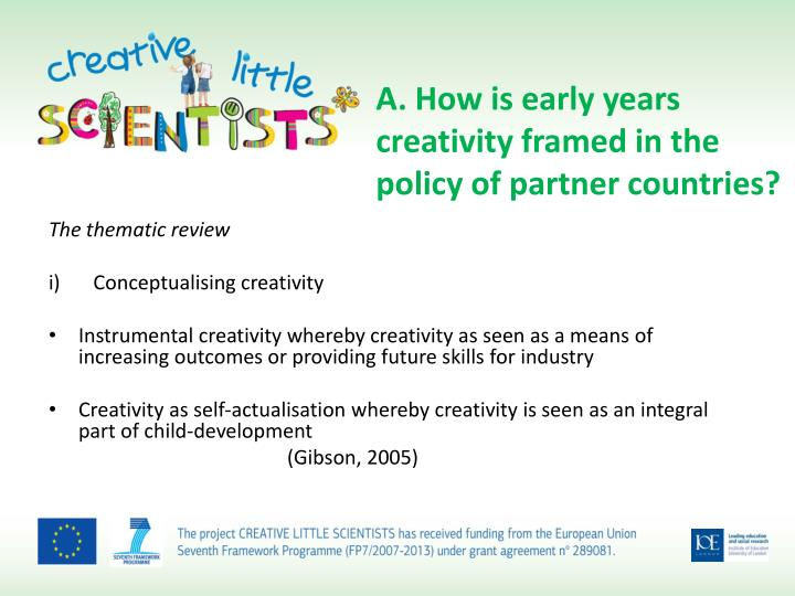 A. How is early years creativity framed in the policy of partner