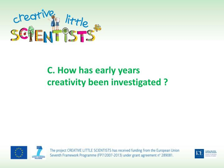 C. How has early years creativity been investigated ?