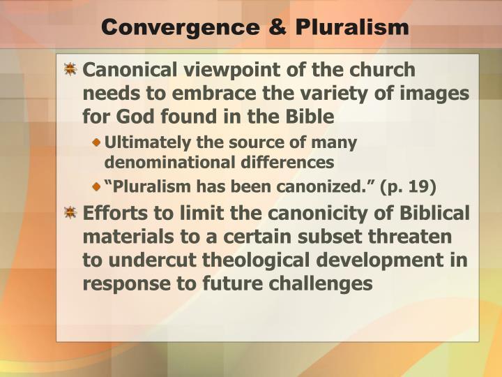 Convergence & Pluralism