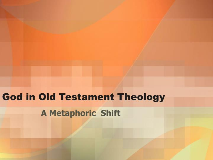 God in Old Testament Theology