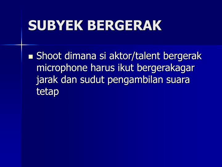 SUBYEK BERGERAK