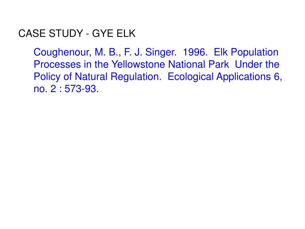 CASE STUDY - GYE ELK