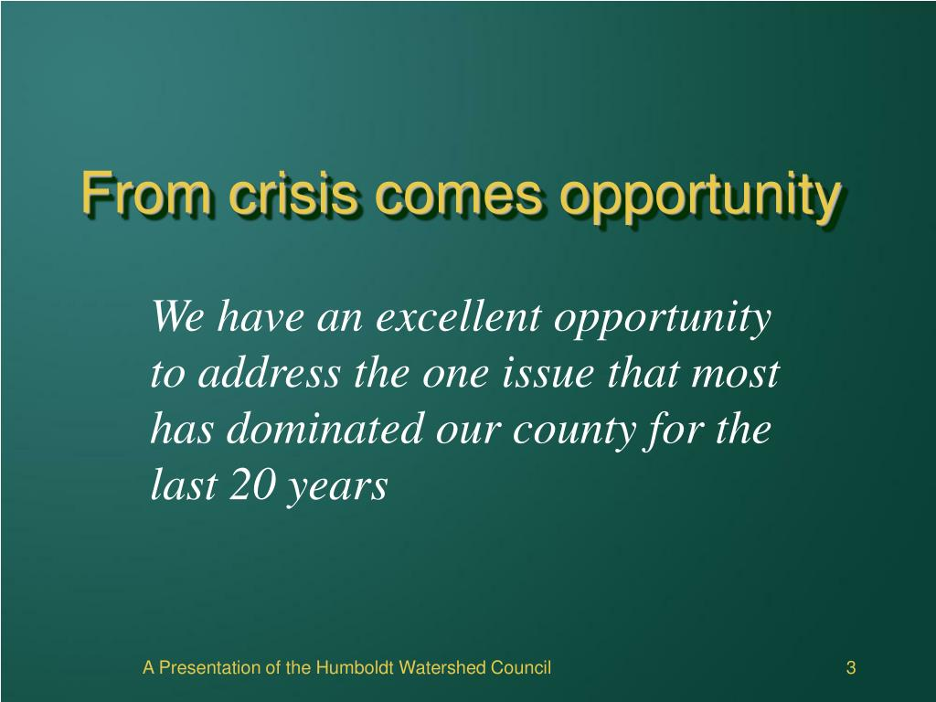 From crisis comes opportunity