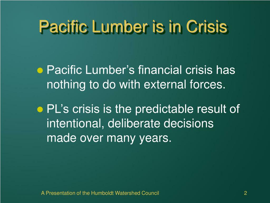 Pacific Lumber is in Crisis