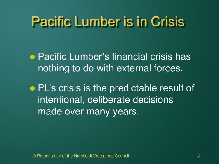 Pacific lumber is in crisis l.jpg