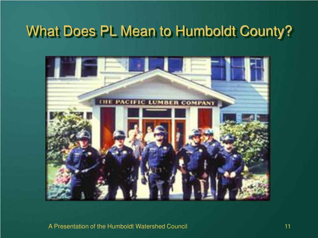 What Does PL Mean to Humboldt County?