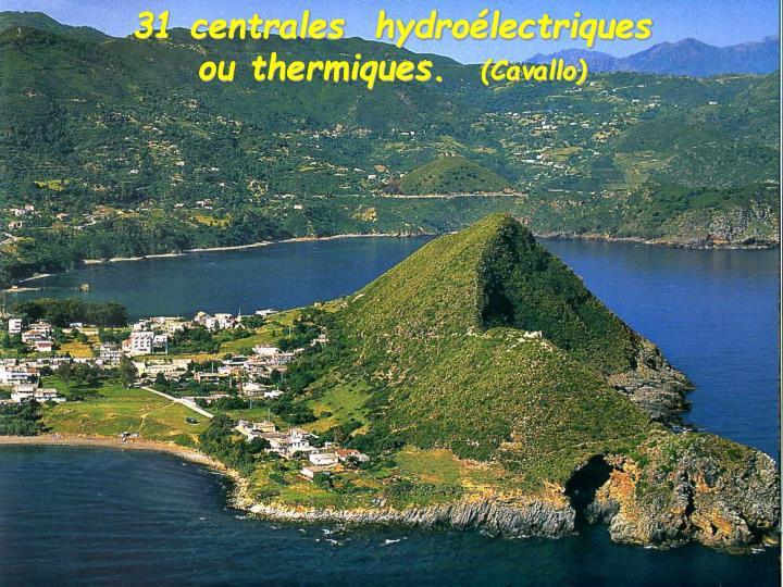 31 centrales  hydroélectriques