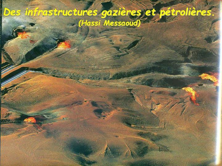 Des infrastructures gazières et pétrolières.