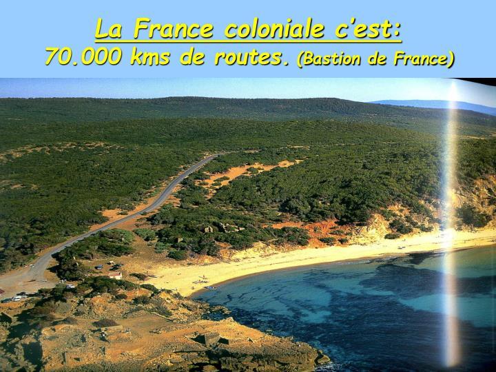 La France coloniale c'est: