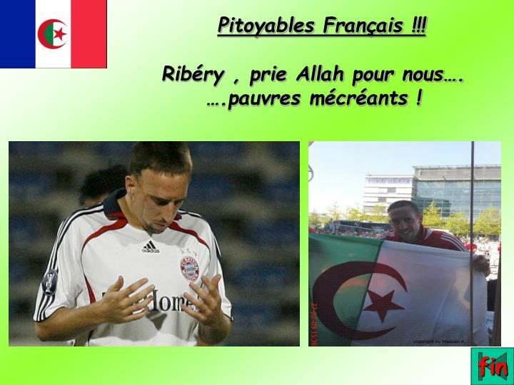 Pitoyables Français !!!