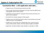 option 3 subscription gis
