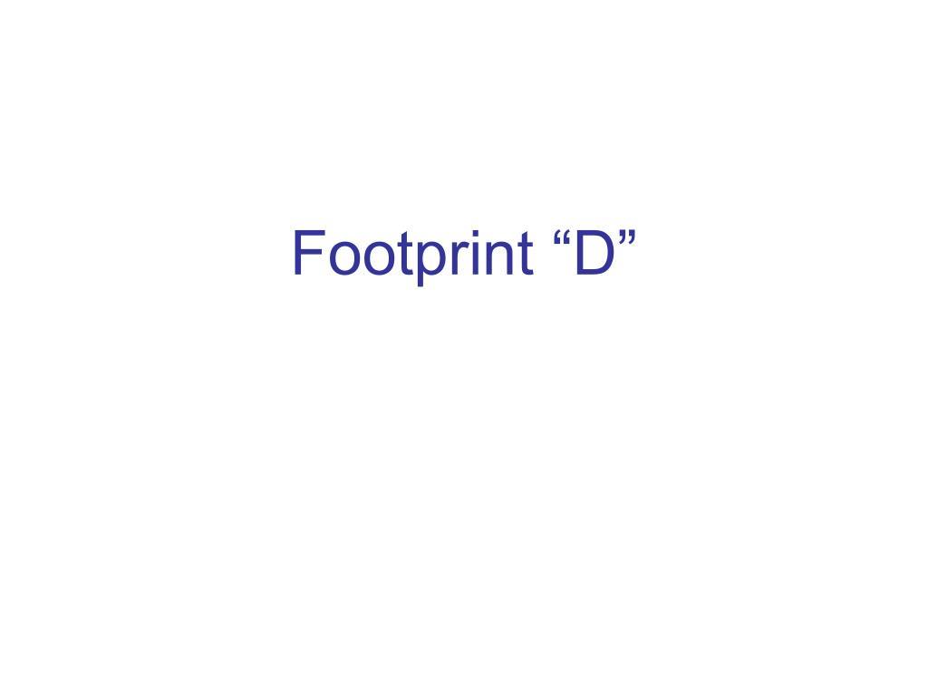 """Footprint """"D"""""""