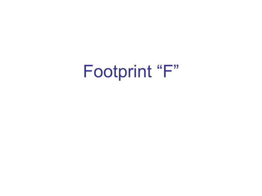 """Footprint """"F"""""""