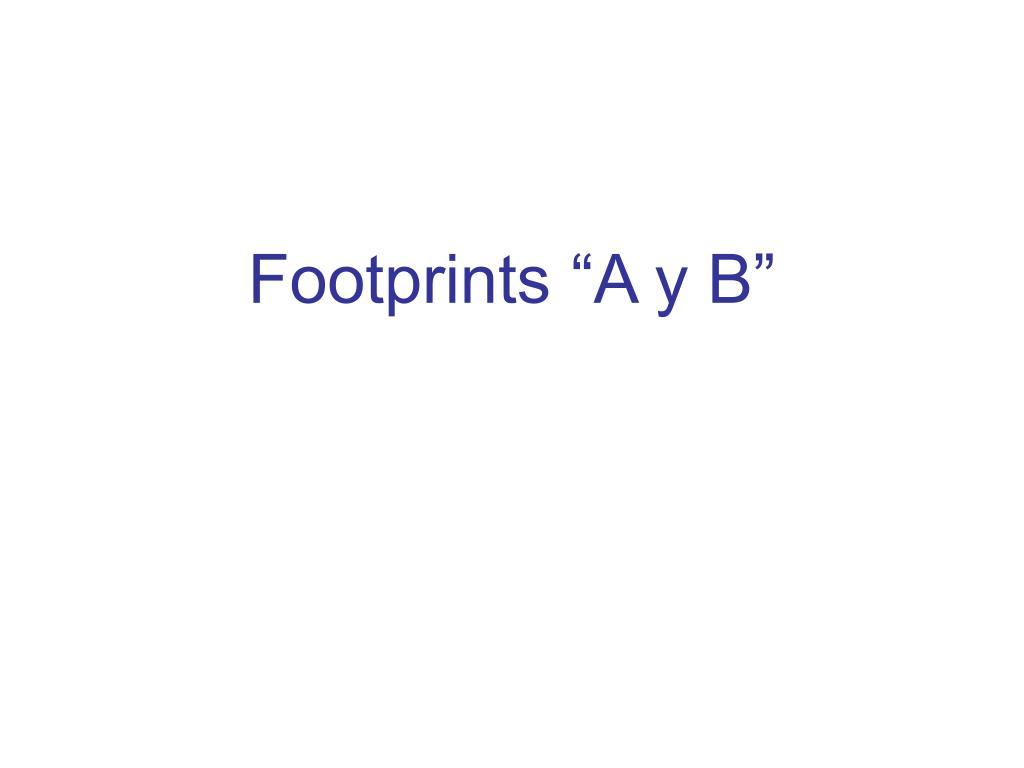 """Footprints """"A y B"""""""
