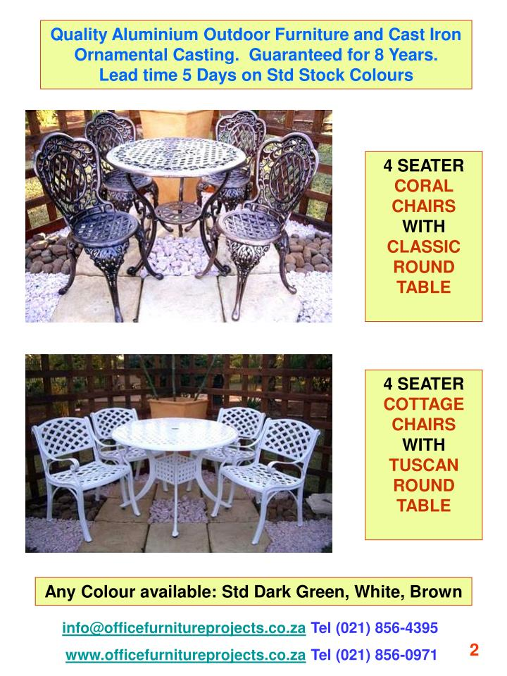 Quality Aluminium Outdoor Furniture and Cast Iron Ornamental Casting.  Guaranteed for 8 Years.      ...