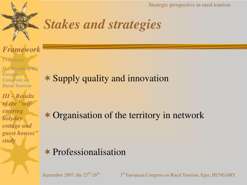 Stakes and strategies