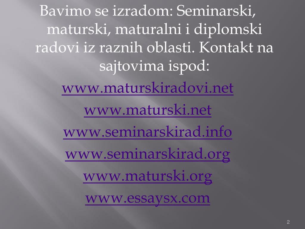 Bavimo se izradom: Seminarski, maturski, maturalni i diplomski radovi iz raznih oblasti. Kontakt na sajtovima ispod:
