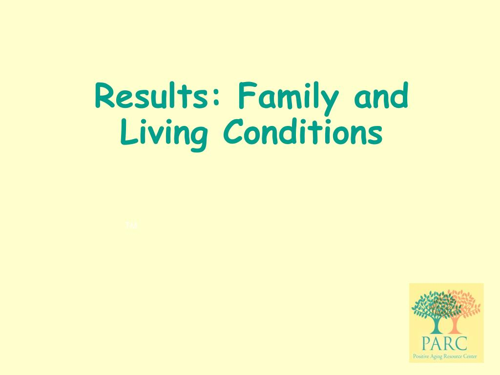 Results: Family and Living Conditions