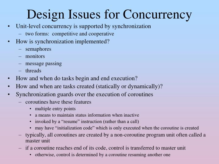 Unit-level concurrency is supported by synchronization