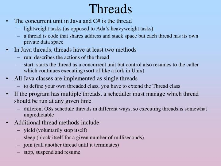 The concurrent unit in Java and C# is the thread
