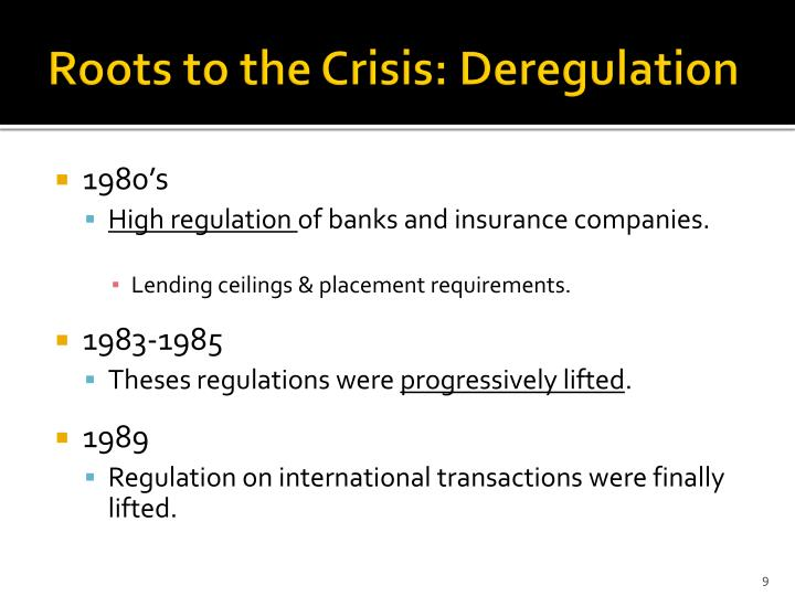 Roots to the Crisis: Deregulation