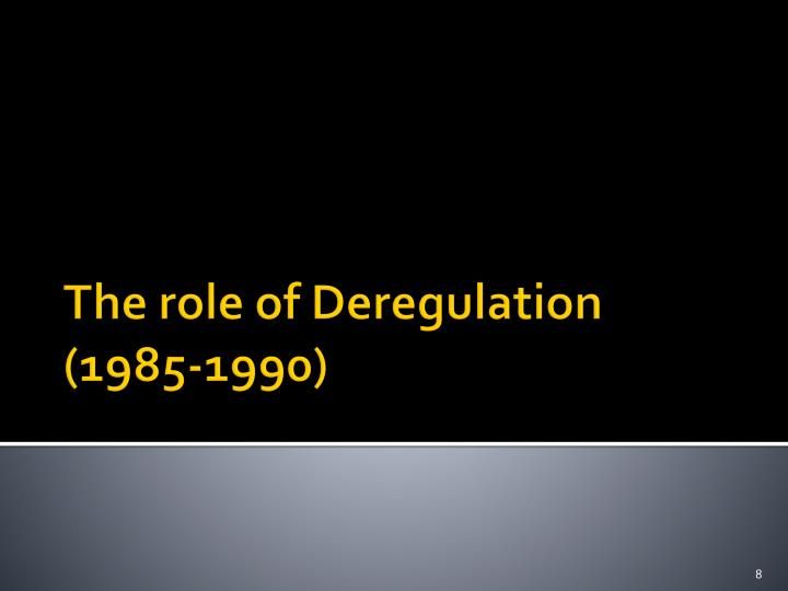 The role of Deregulation