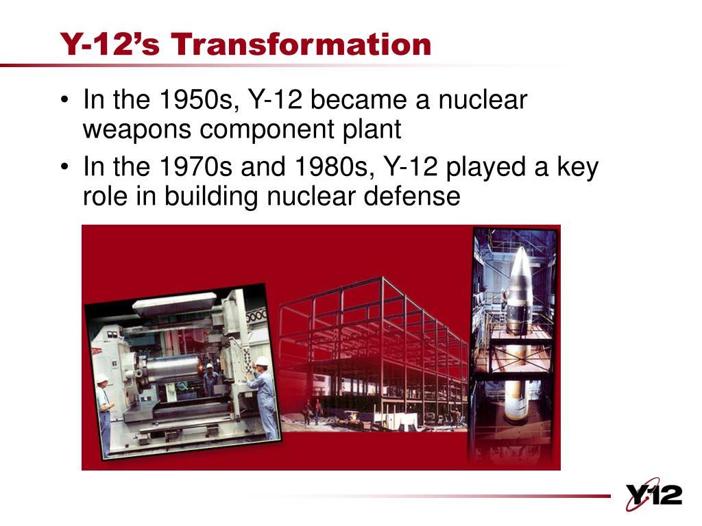 Y-12's Transformation