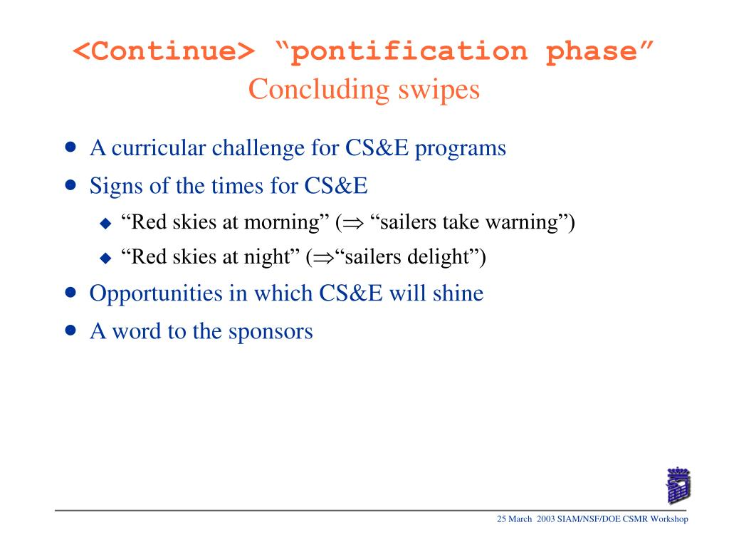 "<Continue> ""pontification phase"""