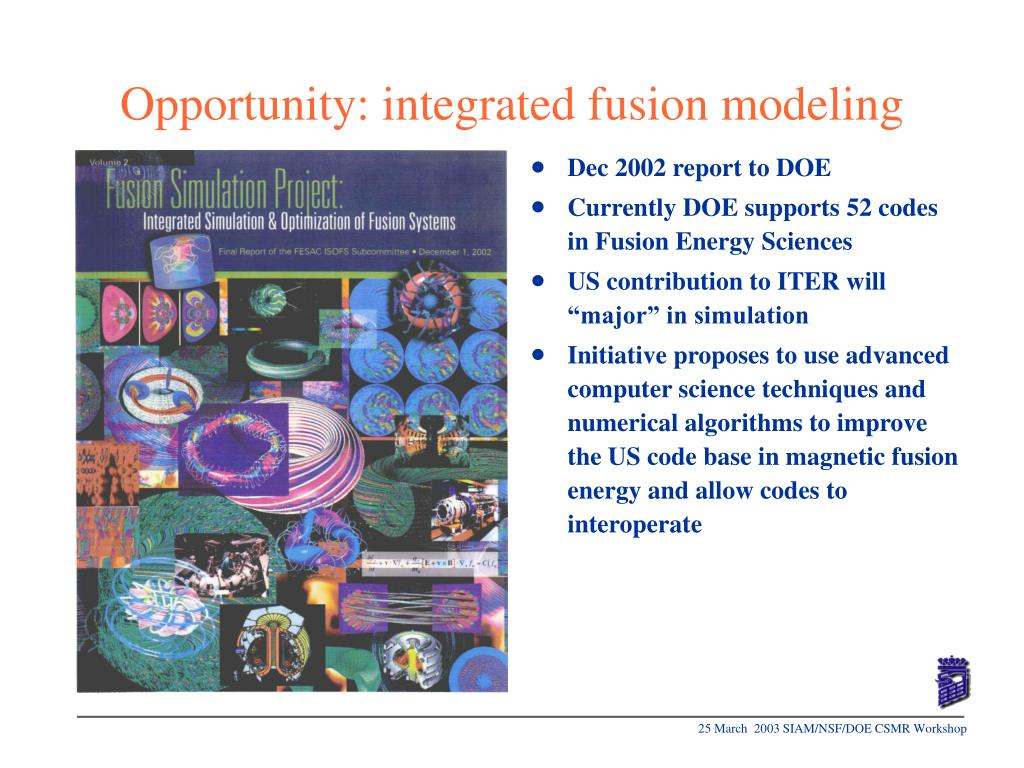 Opportunity: integrated fusion modeling