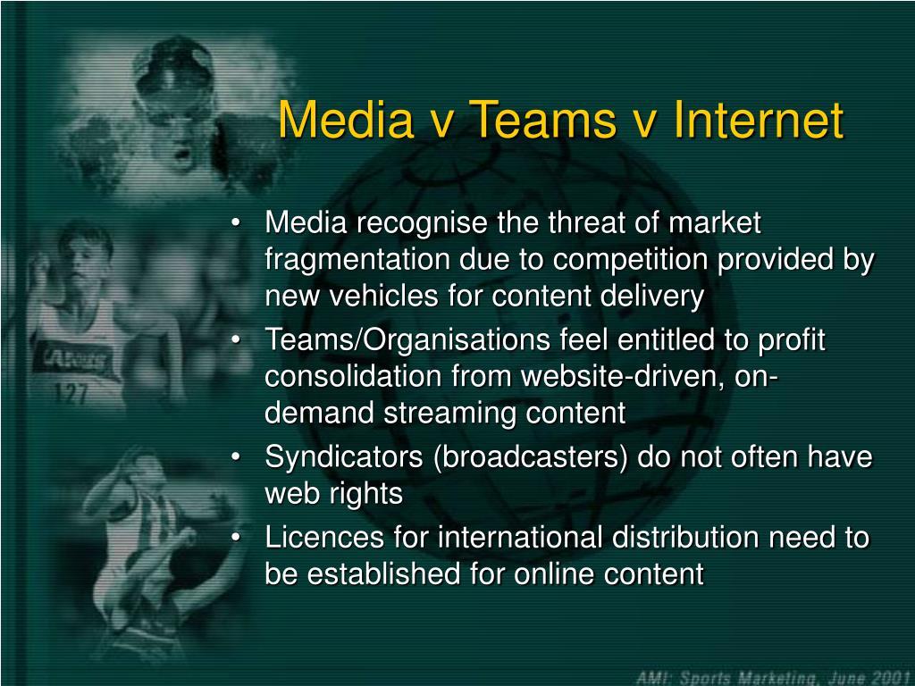 Media v Teams v Internet