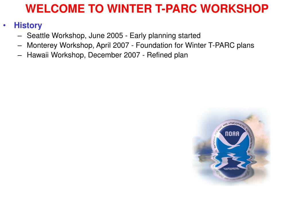 WELCOME TO WINTER T-PARC WORKSHOP