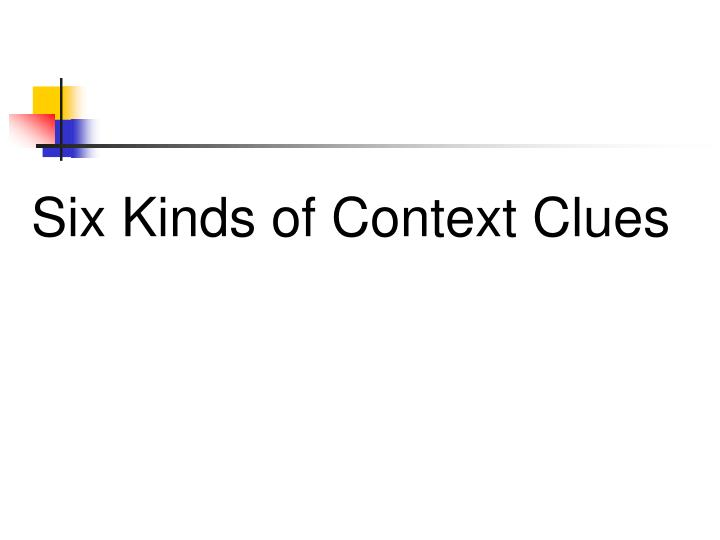 Six Kinds of Context Clues