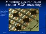 mounting electronics on back of mcp matching