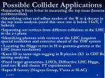 possible collider applications