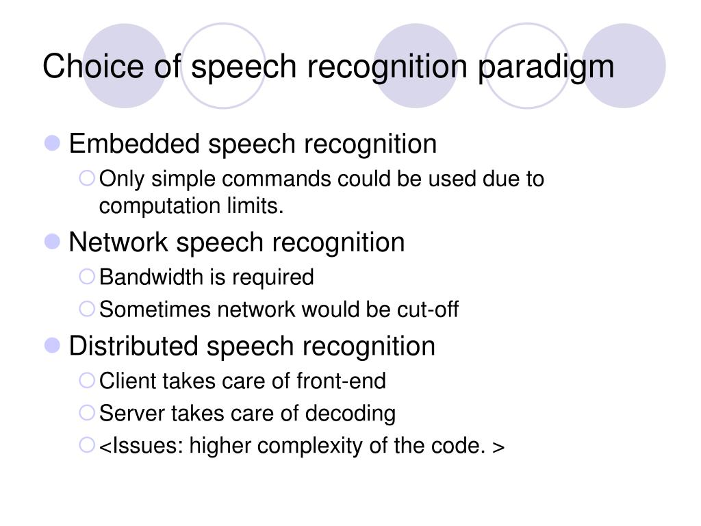 Choice of speech recognition paradigm