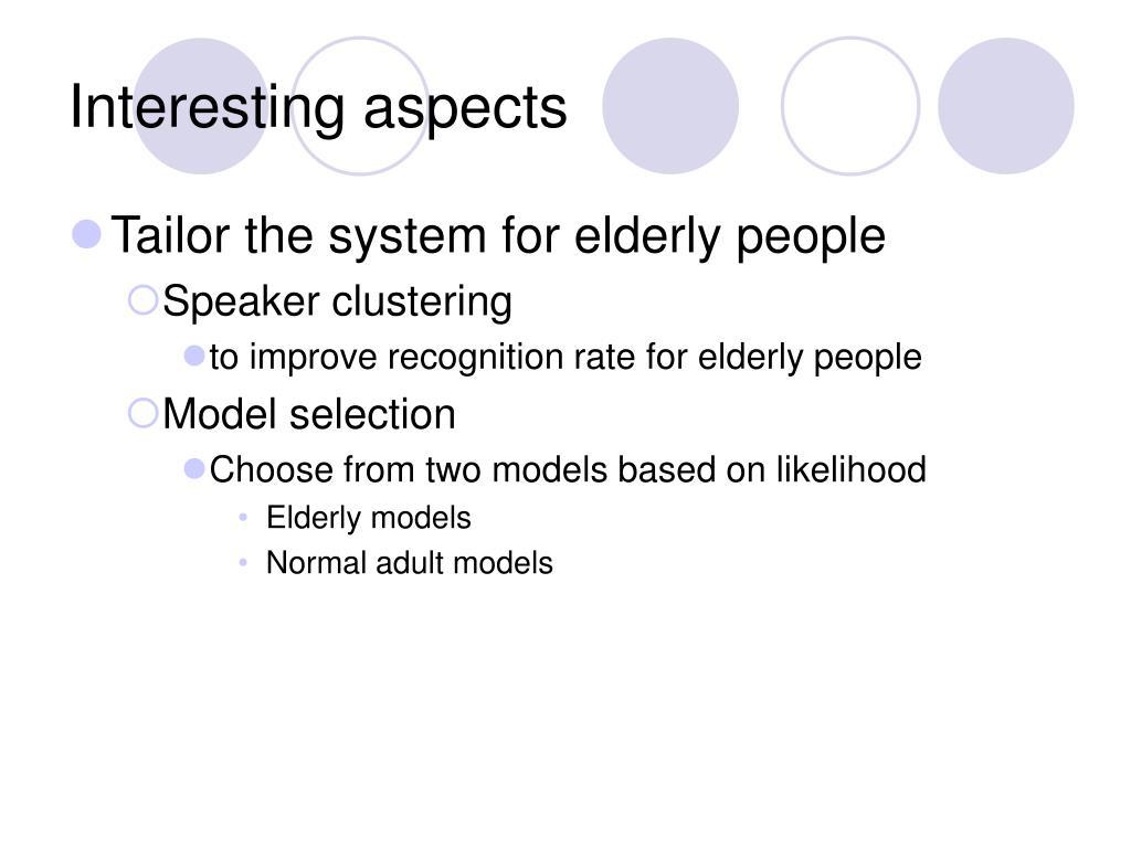 Interesting aspects