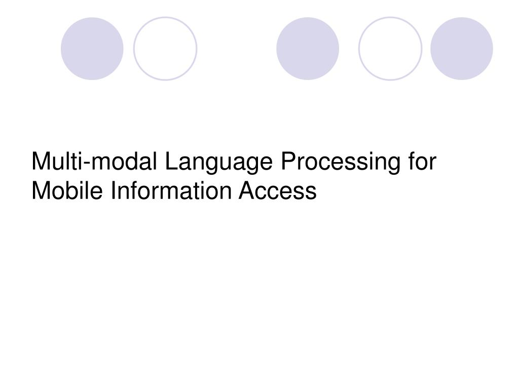 Multi-modal Language Processing for Mobile Information Access