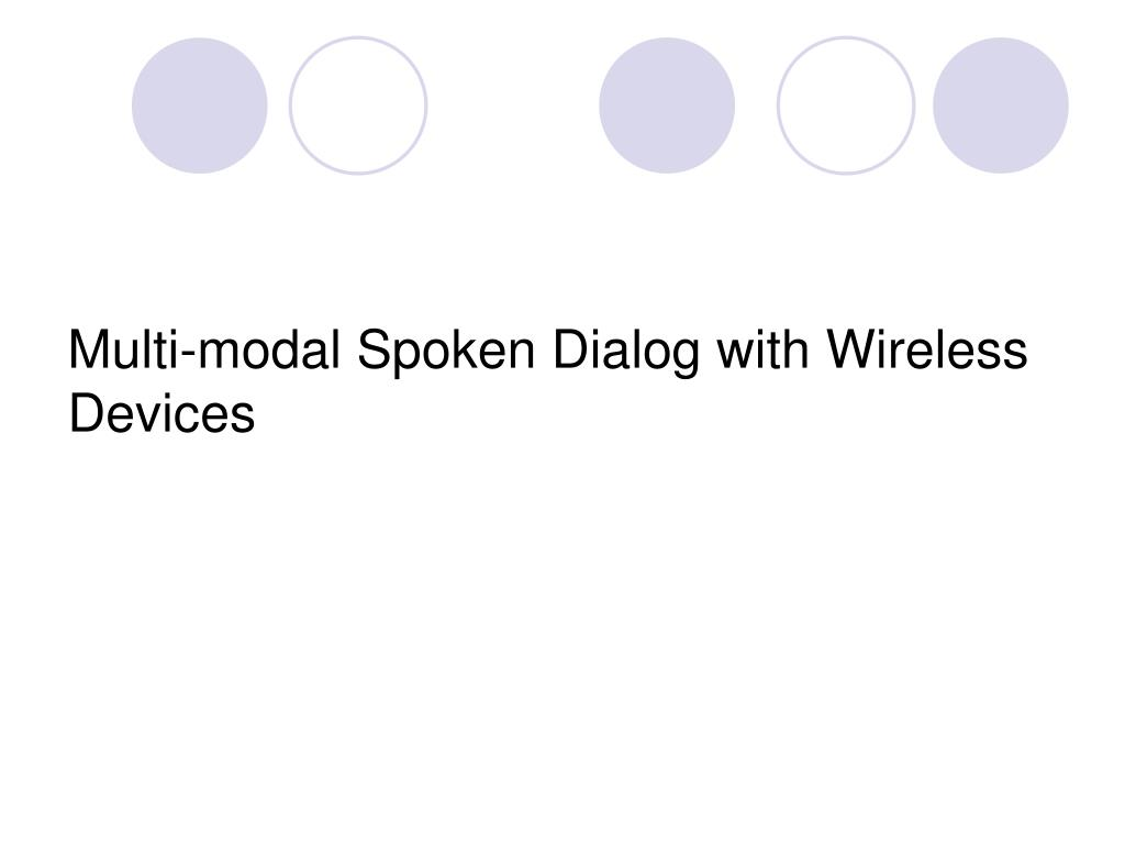 Multi-modal Spoken Dialog with Wireless Devices