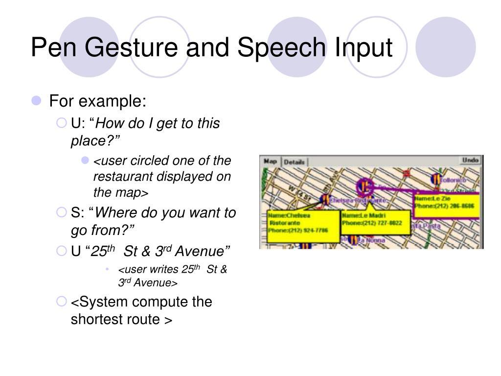 Pen Gesture and Speech Input