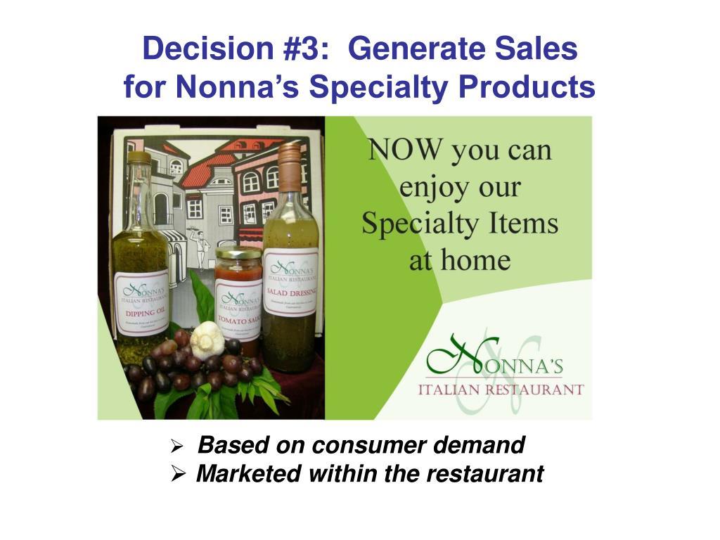 Decision #3:  Generate Sales